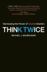 Think Twice: Harnessing the Power of Counterintuition Cover Image