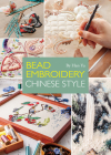 Bead Embroidery Chinese Style: A Step-By-Step Visual Guide with Inspiring Projects Cover Image