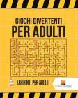 Giochi Divertenti Per Adulti: Labirinti Per Adulti Cover Image