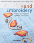 Hand Embroidery: Timeless techniques for beginners and beyond (Beginner's Guide to Needlecrafts) Cover Image