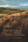 Under Prairie Skies: The Plants and Native Peoples of the Northern Plains Cover Image