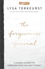 The Forgiveness Journal: A Guided Journey to Forgiving What You Can't Forget Cover Image