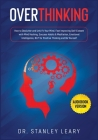 Overthinking: Outsmart Your Anxiety and Negativity With Super Thinking Method, Mental Models, CBT, Hypnosis To Rewire Your Brain and Cover Image