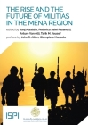 The Rise and the Future of Militias in the MENA Region Cover Image