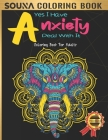 Yes I Have Anxiety Deal With It: Anti-stress Adult Coloring Book, 50 Stress Relieving and Fun Creatures & Patterns Designs for Grownups Featuring Dogs Cover Image