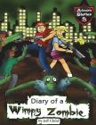 Diary of a Wimpy Zombie: Kids' Stories from the Zombie Apocalypse (Kids' Adventure Stories) Cover Image