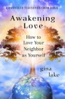 Awakening Love: How to Love Your Neighbor as Yourself Cover Image