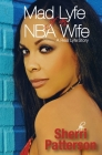 Mad Lyfe of an NBA Wife: A Real Lyfe Story Cover Image