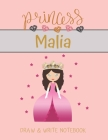 Princess Malia Draw & Write Notebook: With Picture Space and Dashed Mid-line for Small Girls Personalized with their Name Cover Image