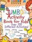 Jumbo Activity Book for Kids: Jumbo Coloring Book and Activity Book in One: Giant Coloring Book and Activity Book for Pre-K to First Grade Cover Image