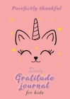 Purrfectly Thankful! Daily Gratitude Journal for Kids (A5 - 5.8 x 8.3 inch) Cover Image