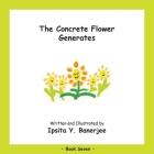 The Concrete Flower Generates: Book Seven Cover Image