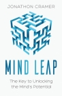 Mind Leap: The Key to Unlocking the Mind's Potential Cover Image