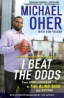 I Beat the Odds: From Homelessness, to The Blind Side, and Beyond Cover Image