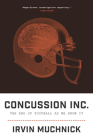 Concussion Inc.: The End of Football as We Know It Cover Image