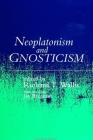 Neoplatonism and Gnosticism (Studies in Neoplatonism: Ancient and Modern) Cover Image