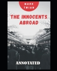 The Innocents Abroad (Annotated) Cover Image