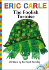 The Foolish Tortoise (The World of Eric Carle) Cover Image