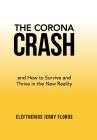 The Corona Crash: and How to Survive and Thrive in the New Reality Cover Image