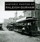 Historic Photos of Raleigh-Durham Cover Image
