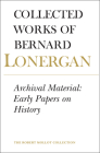 Archival Material: Early Papers on History, Volume 25 (Collected Works of Bernard Lonergan #25) Cover Image