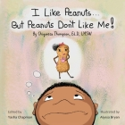 I Like Peanuts...But Peanuts Don't Like Me Cover Image