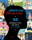 American Trailblazers: 50 Remarkable People Who Shaped U.S. History Cover Image