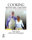Cooking with Ms. Larthy: Life Lessons in Soul and Soul Food Cover Image