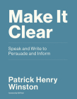 Make It Clear: Speak and Write to Persuade and Inform Cover Image