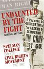 Undaunted by the Fight: Spelman College and the Civil Rights Movement, 1957-1967 Cover Image