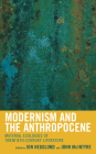 Modernism and the Anthropocene: Material Ecologies of Twentieth-Century Literature Cover Image