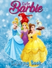 Cute Barbie Coloring Book: : A Coloring Book for Girls Cover Image
