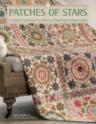 Patches of Stars: 17 Quilt Patterns and a Gallery of Inspiring Antique Quilts Cover Image