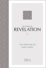 The Book of Revelation (2020 Edition): The Unveiling of Jesus Christ (Passion Translation) Cover Image