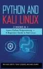 Python and Kali Linux: 2 BOOKS IN 1: