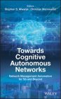 Towards Cognitive Autonomous Networks: Network Management Automation for 5g and Beyond Cover Image