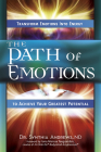 The Path of Emotions: Transform Emotions Into Energy to Achieve Your Greatest Potential Cover Image