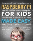 Raspberry Pi for Kids (Updated) Made Easy: Understand How Computers Work Cover Image