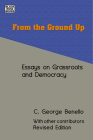 From the Ground Up: Essays on Grassroots Democracy Cover Image