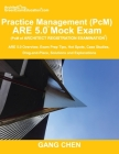 Practice Management (PcM) ARE 5.0 Mock Exam (Architect Registration Examination): ARE 5.0 Overview, Exam Prep Tips, Hot Spots, Case Studies, Drag-and- Cover Image
