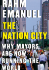 The Nation City: Why Mayors Are Now Running the World Cover Image
