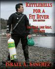 Kettlebells For A Fit Diver Cover Image