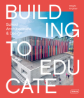 Building to Educate: School Architecture & Design Cover Image