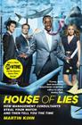 House of Lies: How Management Consultants Steal Your Watch and Then Tell You the Time Cover Image