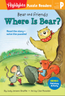 Bear and Friends: Where Is Bear? (Highlights Puzzle Readers) Cover Image