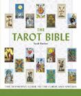 The Tarot Bible: The Definitive Guide to the Cards and Spreads (... Bible) Cover Image