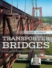 Transporter Bridges: An Illustrated History Cover Image