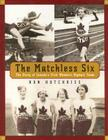 The Matchless Six: The Story of Canada's First Women's Olympic Team Cover Image