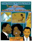 The History of African-Americans: From Pyramids, to Poverty, to Pride Cover Image