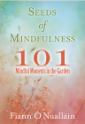 Seeds of Mindfulness: 101 Mindful Moments in the Garden Cover Image